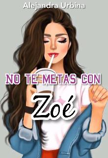 """Libro. """"No te metas con Zoé"""" Leer online"""