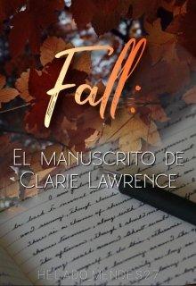 """Libro. """"Fall: El manuscrito de Clarie Lawrence """" Leer online"""