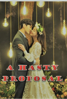 "Book. ""A Hasty Proposal"" read online"