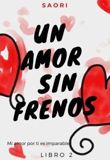 """Libro. """"Un Amor Sin Frenos (libro 2 de Un Amor de locos)"""" Leer online"""