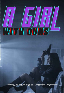 """Book. """"A Girl with Guns"""" read online"""