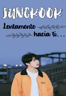 "Libro. ""Jungkook: Lentamente hacia ti. "" Leer online"