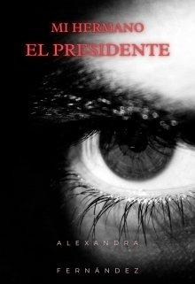 """Libro. """"Mi hermano el presidente"""" Leer online"""