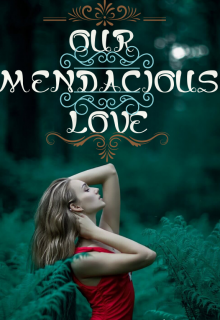 "Book. ""Our Mendacious Love"" read online"