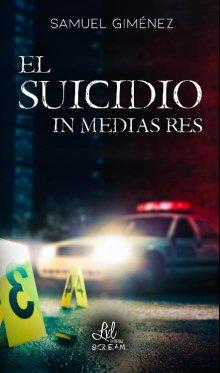 """Libro. """"El suicidio in media res"""" Leer online"""