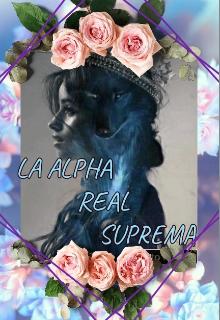 """Libro. """"La Alpha Real Suprema  saga alphas reales  libro I """" Leer online"""