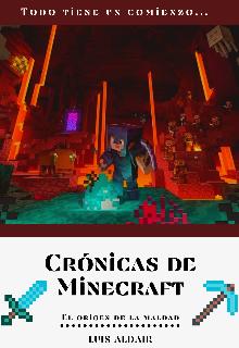 """Libro. """"Crónicas de Minecraft: El Origen De La Maldad"""" Leer online"""