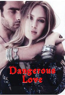 "Book. ""Dangerous Love "" read online"