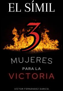 """Libro. """"El Símil: 3 mujeres para la victoria"""" Leer online"""