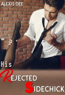 "Book. ""His Rejected Sidechick"" read online"