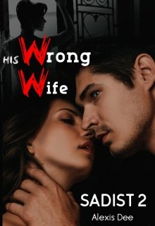 """Book. """"His Wrong Wife"""" read online"""