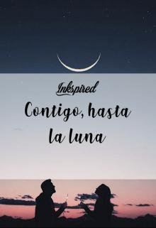 """Libro. """"Contigo, hasta la luna"""" Leer online"""