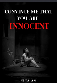 "Book. ""Convince me that you are innocent "" read online"
