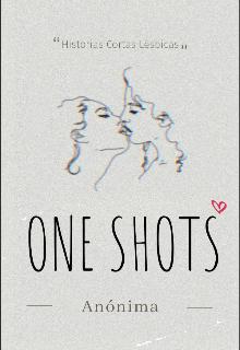 """Libro. """"One Shots """" Leer online"""