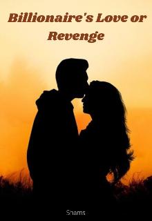 """Book. """"Billionaire's Love or Revenge"""" read online"""