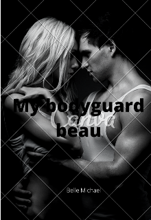 "Book. ""My bodyguard beau"" read online"