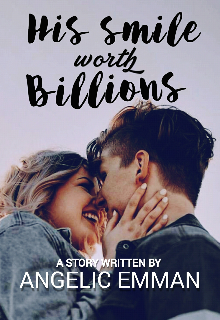 "Book. ""His Smile Worth Billions"" read online"