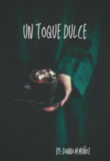 "Libro. ""Un Toque Dulce."" Leer online"
