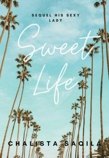 "Book. ""Sweet Life (sequel of His Sexy Lady)"" read online"