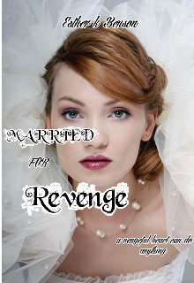 "Book. ""Married for Revenge "" read online"