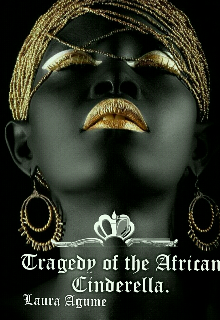 """Book. """"Tragedy of the African Cinderella (black Book3)"""" read online"""