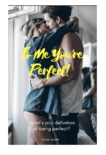 """Book. """"To Me You're Perfect!"""" read online"""