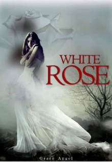"""Book. """"White Rose"""" read online"""