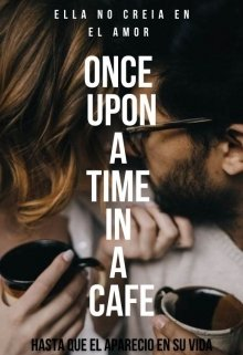 """Libro. """"Once upon a time in a cafe  (libro #1))"""" Leer online"""