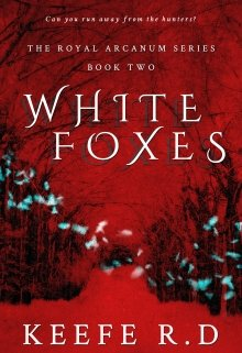 """Book. """"White Foxes (book 0.2 of The Arcanum Revelation)"""" read online"""