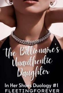"Book. ""The Billionaire's Unauthentic Daughter"" read online"
