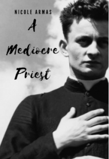 """Book. """"A Mediocre Priest"""" read online"""