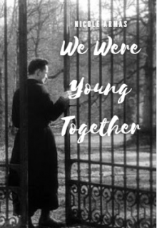 "Book. ""We Were Young Together"" read online"