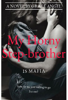 """Book. """"My Horny Step-Brother is Mafia"""" read online"""