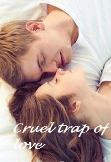 "Book. ""Cruel trap of love "" read online"