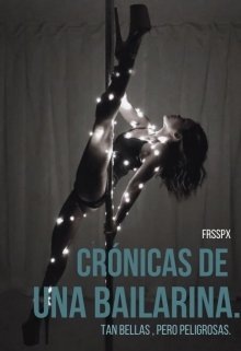 """Libro. """"Crónicas de una bailarina. #1"""" Leer online"""