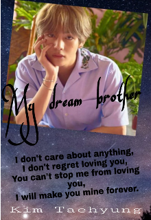 "Book. ""My dream brother (kth & Y/n) (completed) "" read online"