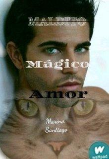 """Libro. """"Maldito mágico amor"""" Leer online"""