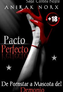 """Libro. """"Pacto Perfecto: De Pornstar a Mascota del Demonio"""" Leer online"""