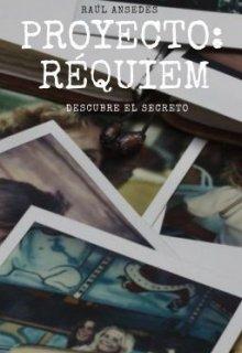 """Libro. """"Proyecto: Réquiem """" Leer online"""