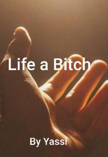 "Book. ""Life a Bitch"" read online"