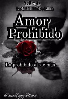 """Libro. """"Amor Prohibido // Trilogía La maldición De Lilith."""" Leer online"""