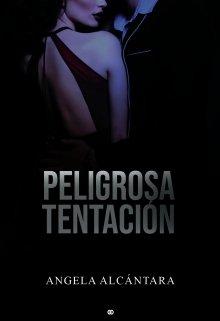 "Libro. ""Peligrosa Tentación"" Leer online"