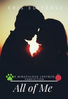 """Book. """"All of Me (a Miraculous Ladybug Fanfiction)"""" read online"""