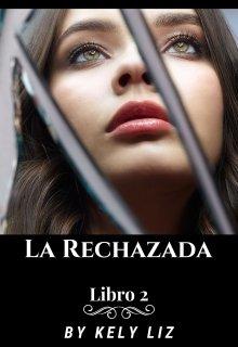 """Libro. """"La Rechazada"""" Leer online"""