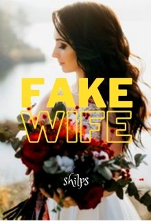 "Book. ""Fake Wife"" read online"