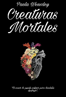"""Libro. """"Creaturas Mortales."""" Leer online"""