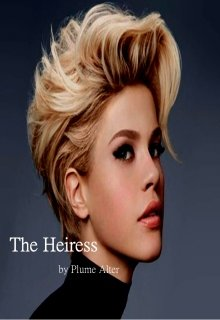 """Book. """"The Heiress"""" read online"""