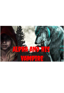 "Book. ""Alpha and his Vampire "" read online"