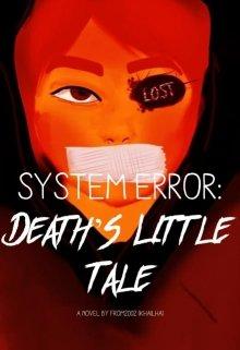 "Book. ""System Error: Death's Little Tale"" read online"