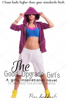 """Book. """"The good girl's upgrade. """" read online"""